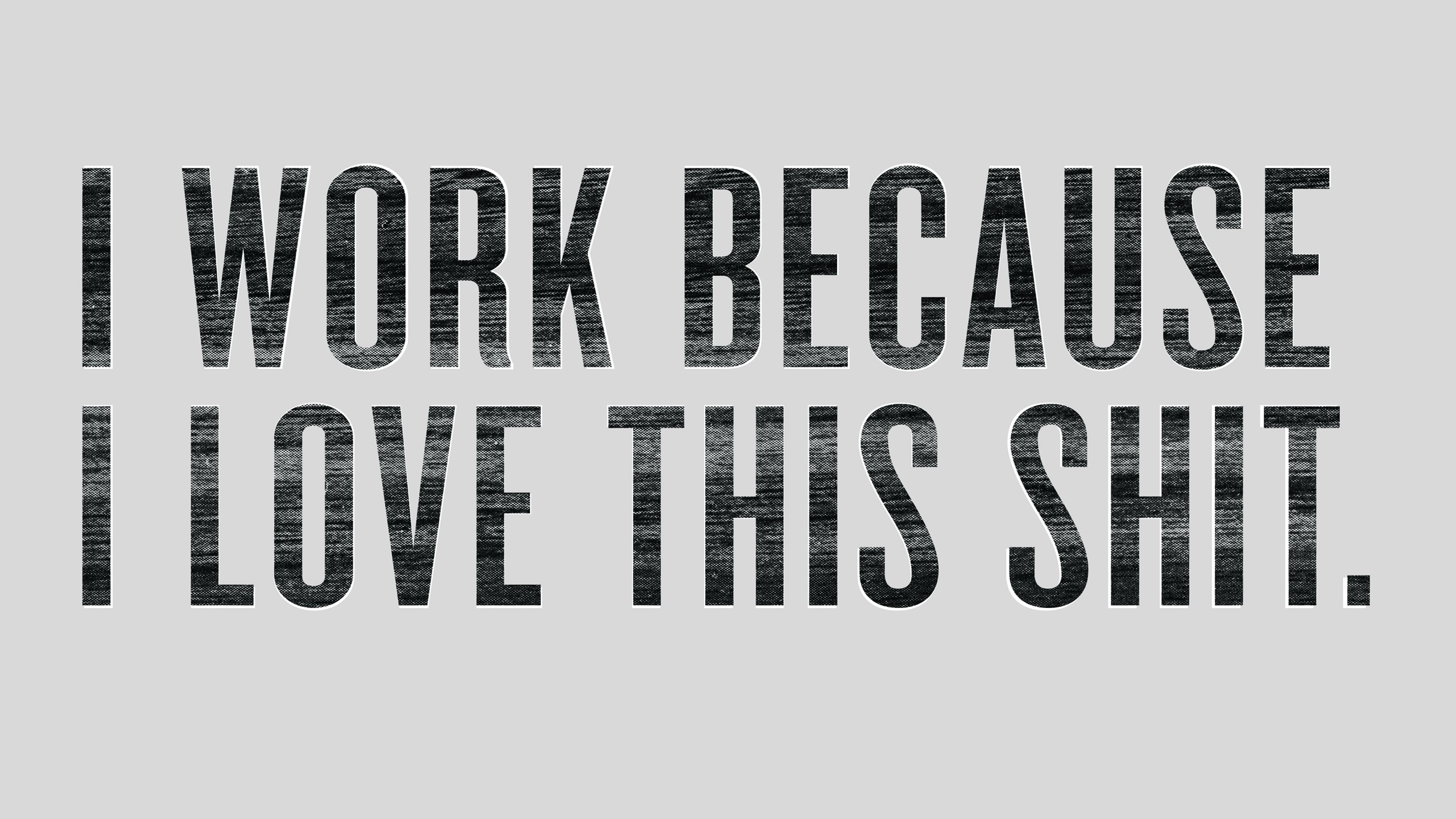 work minimalistic typography textures grayscale simple background motivation